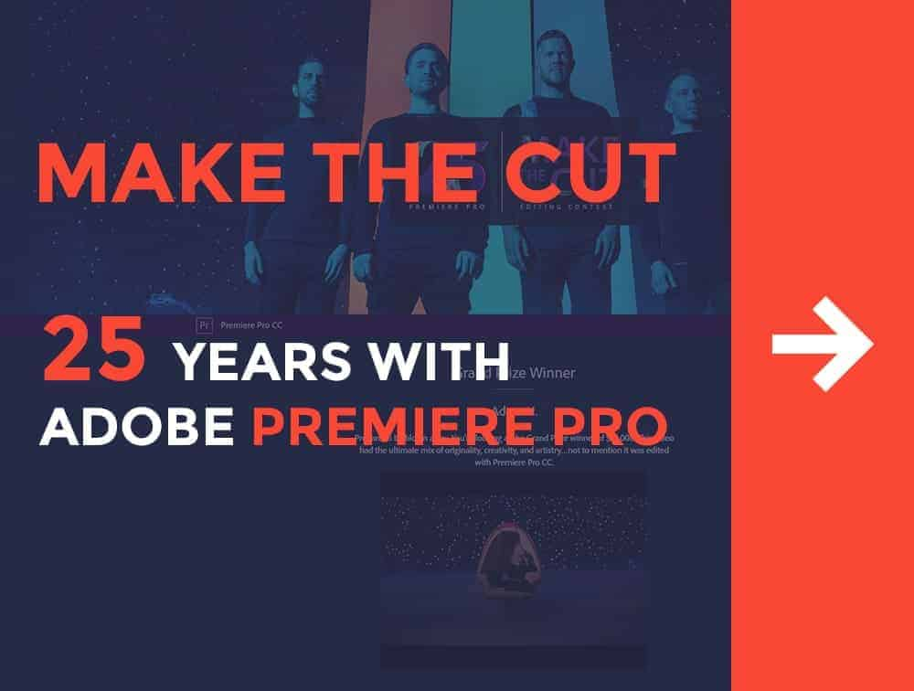 Adobe Premiere Pro Celebrates 25th Anniversary with Cool Contest!