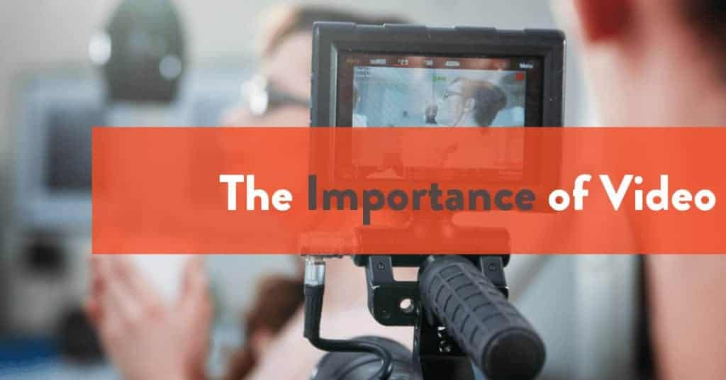 Importance of Video