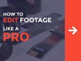 How to Edit Footage Like a Pro