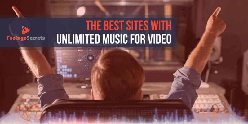The Best Sites with Unlimited Music for Video